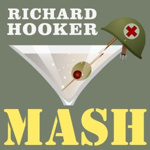 MASH by Richard Hooker from Tantor Media